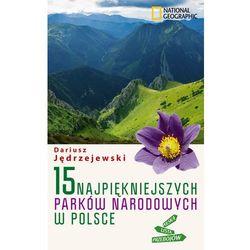 15 najpiękniejszych parków narodowych w Polsce (opr. miękka)