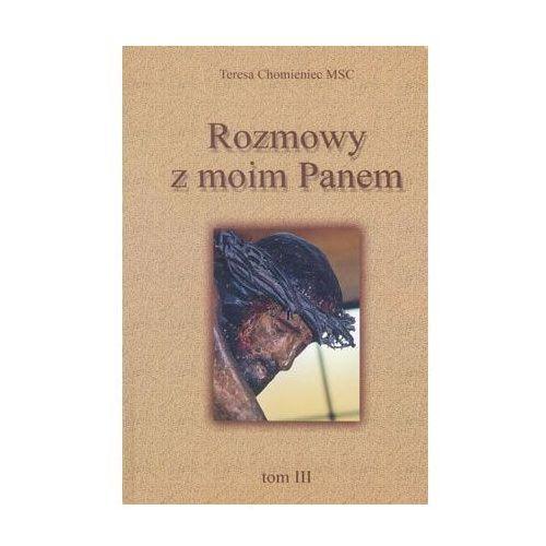 Książki religijne, Rozmowy z moim Panem t III (opr. miękka)