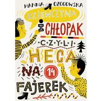 Literatura młodzieżowa, Dziewczyna i chłopak, czyli heca na 14 fajerek [Ożogowska Hanna] (opr. broszurowa)
