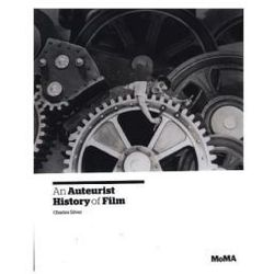 An Auteurist History Of Film, 1894 - 1980