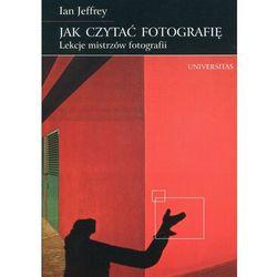 Jak czytać fotografię?. Darmowy odbiór w niemal 100 księgarniach! (opr. miękka)