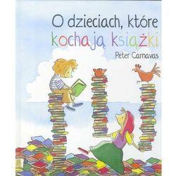 O dzieciach które kochają książki - Peter Carnavas (opr. twarda)