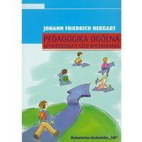 Pedagogika, Pedagogika ogólna wywiedziona w celu wychowania (opr. miękka)