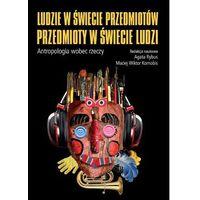 E-booki, Ludzie w świecie przedmiotów, przedmioty w świecie ludzi - Agata Rybus, Maciej Wiktor Kornobis (PDF)