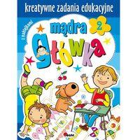 Książki dla dzieci, Mądra główka 2 Kreatywne zadania edukacyjne. Darmowy odbiór w niemal 100 księgarniach! (opr. miękka)