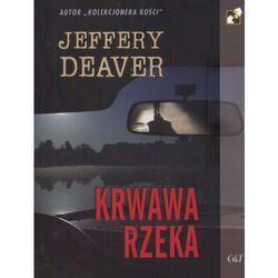 Krwawa rzeka - Jeffery Deaver (opr. miękka)