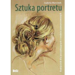 Sztuka Portretu. Podręcznik Dla Początkujących I Średniozaawansowanych (opr. twarda)
