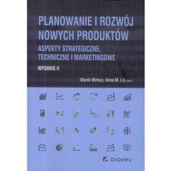 Planowanie i rozwój nowych produktów - Marek Wirkus, Anna M. Lis (opr. miękka)