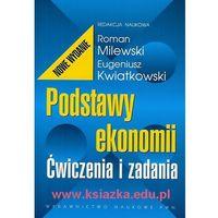 Książki popularnonaukowe, Podstawy ekonomii. Ćwiczenia i zadania - Milewski (opr. miękka)
