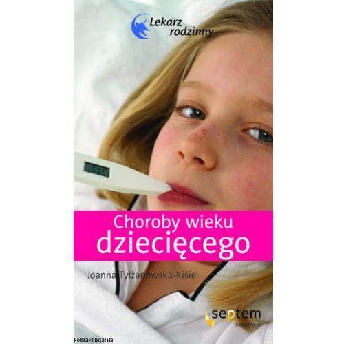 Książki medyczne, Choroby wieku dziecięcego. Lekarz rodzinny (opr. miękka)
