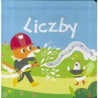 Książki dla dzieci, Dotknij, poczuj i podążaj po śladzie Liczby - Praca zbiorowa (opr. twarda)