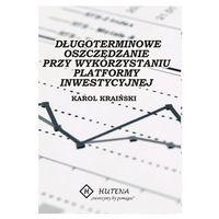 Biblioteka biznesu, Długoterminowe oszczędzanie przy wykorzystaniu platformy inwestycyjnej - 35% rabatu na drugą książkę! (opr. miękka)