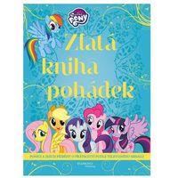 Książki dla dzieci, My Little Pony - Zlatá kniha pohádek Linda Perina