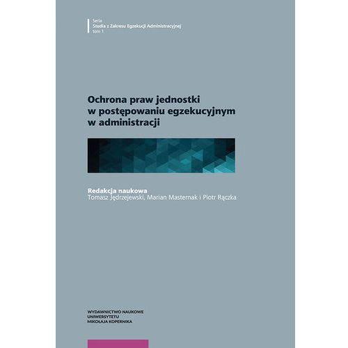 Książki prawnicze i akty prawne, Ochrona praw jednostki w postępowaniu egzekucyjnym w administracji (opr. miękka)