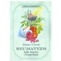 Reumatyzm, bóle stawów i kręgosłupa - Zbigniew T. Nowak (opr. miękka)