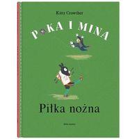 Książki dla dzieci, Poka i Mina. Piłka nożna (opr. twarda)