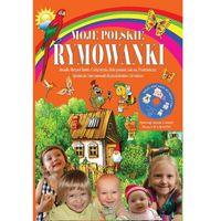 Książki dla dzieci, Moje polskie rymowanki - Praca zbiorowa (opr. twarda)