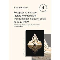 Recepcja najnowszej literatury ukraińskiej w przekładach na język polski po roku 1989 (opr. miękka)
