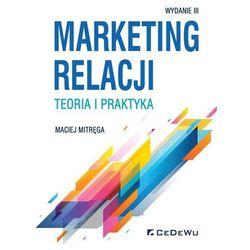 Marketing relacji - teoria i praktyka (wyd. III)- bezpłatny odbiór zamówień w Krakowie (płatność gotówką lub kartą). (opr. miękka)