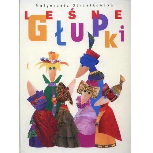 Książki dla dzieci, Leśne głupki (opr. twarda)