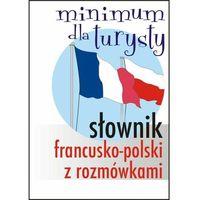 Słowniki, encyklopedie, Słownik francusko-polski z rozmówkami Minimum dla turysty - Praca zbiorowa (opr. miękka)