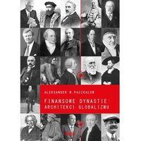 Biblioteka biznesu, Finansowe dynastie: architekci globalizmu (opr. broszurowa)