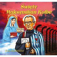 Książki dla dzieci, Święty Maksymilian Kolbe - Wysyłka od 3,99 - porównuj ceny z wysyłką (opr. broszurowa)