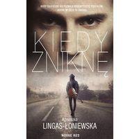 E-booki, Kiedy zniknę - Agnieszka Lingas-Łoniewska (MOBI)