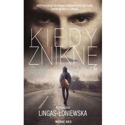 Kiedy zniknę - Agnieszka Lingas-Łoniewska (MOBI)