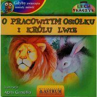 Książki dla dzieci, Gdyby zwierzęta umiały mówić. O pracowitym... (opr. broszurowa)