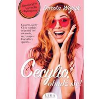 Literatura kobieca, obyczajowa, romanse, Cecylio, obudź się! (opr. broszurowa)