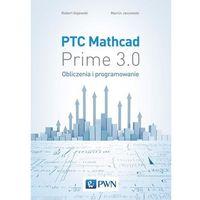 Informatyka, PTC MATHCAD PRIME 3.0. OBLICZENIA I PROGRAMOWANIE (opr. miękka)