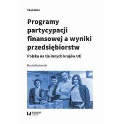 Programy partycypacji finansowej a wyniki przedsiębiorstw - Maciej Kozłowski - ebook