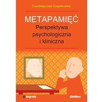 E-booki, Metapamięć. Perpektywa psychologiczna i kliniczna Ewa Małgorzata Szepietowska - ebook