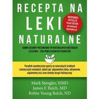 Książki medyczne, Recepta na leki naturalne (opr. miękka)