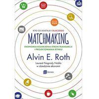 Biblioteka biznesu, Matchmaking. Kto co dostaje i dlaczego - (opr. miękka)