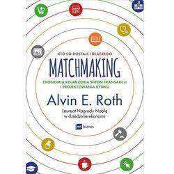 Matchmaking. Kto co dostaje i dlaczego - (opr. miękka)