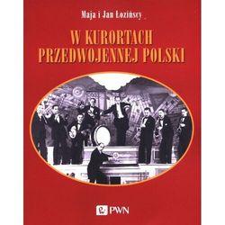 W kurortach przedwojennej polski - łozińska maja, łoziński jan