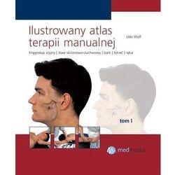 Ilustrowany atlas terapii manualnej Tom I Wolf
