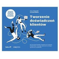 Tworzenie doświadczeń klientów - artur urbański, lucyna dziewa (opr. broszurowa)