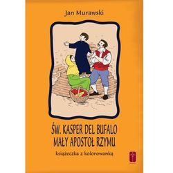Św. Kasper del Bufalo. Książeczka i kolorowanka.