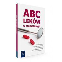 Książki o zdrowiu, medycynie i urodzie, ABC leków w stomatologii (opr. miękka)