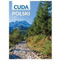 Albumy, Cuda Polski Parki Narodowe - Wysyłka od 3,99 - porównuj ceny z wysyłką (opr. twarda)