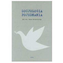 Socjologia pojednania (opr. miękka)