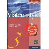 Matematyka, Matematyka. Klasa 3. Zeszyt ćwiczeń. Reforma 2009 (opr. miękka)