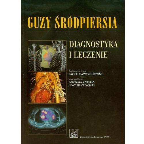 Książki medyczne, Guzy śródpiersia Diagnostyka i leczenie (opr. miękka)