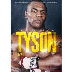 Tyson. Żelazna ambicja - Mike Tyson, Larry Sloman (EPUB)