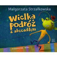 Książki dla dzieci, Wielka podróź z abecadłem - Małgorzata Strzałkowska (opr. twarda)