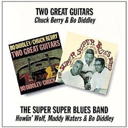 Chuck & Bo Diddley Berry - Two Great Guitars / The..