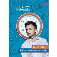 Reportaże, Last minute. 24h chrześcijaństwa na świecie - Szymon Hołownia DARMOWA DOSTAWA KIOSK RUCHU (opr. miękka)